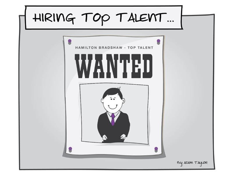 How to hire top talent; what you need to know about attracting the best